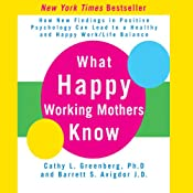 What Happy Working Mothers Know | [Cathy L. Greenberg, Barrett S. Avigdor]