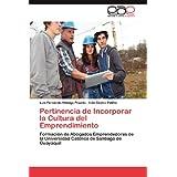 Pertinencia de Incorporar La Cultura del Emprendimiento: Formación de Abogados Emprendedores de la Universidad...