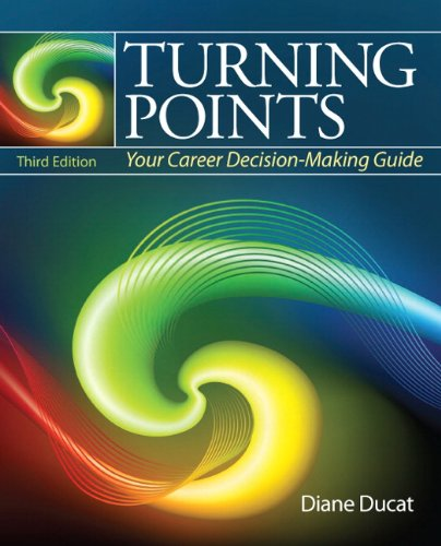 Turning Points: Your Career Decision Making Guide (3rd...