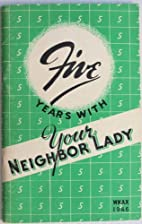 Five Years with Your Neighbor Lady by Wynn…