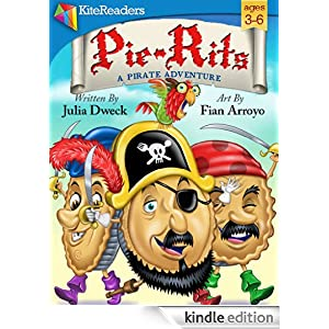 Kindle Book Bargains: Pie-Rits: A Pirate Adventure, by Julia Dweck (Author), Fian Arroyo (Illustrator). Publisher: KiteReaders (July 19, 2012)