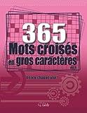 365 MOTS CROISES EN GROS CARAC