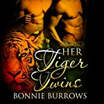 Her Tiger Twins: A Paranormal Menage Romance | Bonnie Burrows