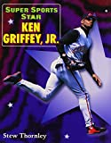 img - for Super Sports Star Ken Griffey, Jr. book / textbook / text book