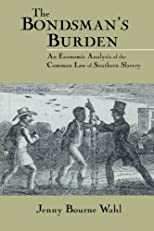 The Bondsman's Burden