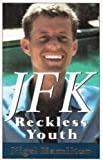 JFK Reckless Youth by Hamilton, Nigel published by Random House Value Publishing (1995) [Hardcover]