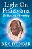 img - for Light on Pranayama: The Yogic Art of Breathing book / textbook / text book