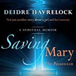 Saving Mary: The Possession, Book One | Deidre Havrelock