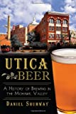 Utica Beer: A History of Brewing in the Mohawk Valley