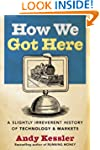 How We Got Here: A History of Technol...