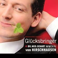 Glücksbringer Hörspiel von Eckart von Hirschhausen Gesprochen von: Eckart von Hirschhausen