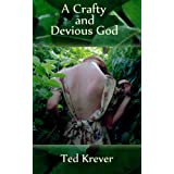 A Crafty and Devious God ~ Ted Krever