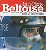 Jean-Pierre Beltoise : Mon album photo