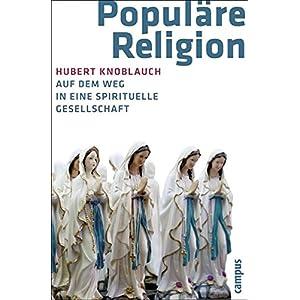 Populäre Religion: Auf dem Weg in eine spirituelle Gesellschaft