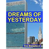 Dreams Of Yesterday (The Yesterday Trilogy Book 2)by Tim Beresford