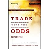 Trade with the Odds: How To Construct Market-Beating Trading Systems (Bloomberg Financial)