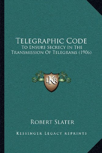 Telegraphic Code: To Ensure Secrecy in the Transmission of Telegrams (1906)
