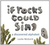 img - for If Rocks Could Sing: A Discovered Alphabet book / textbook / text book