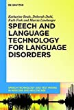 Speech and Language Technology for Language Disorders (Speech Technology and Text Mining in Medicine and Healthcare)
