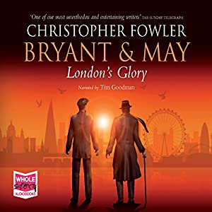 Bryant & May - London's Glory Hörbuch