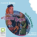 The Strange Adventures of Isador Brown: Aussie Bites | Ursula Dubosarsky