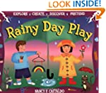Rainy Day Play: Explore, Create, Disc...
