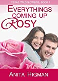 Everything's Coming Up Rosy (Christian Contemporary Romance novella) (Texas Wildflowers Book 1)