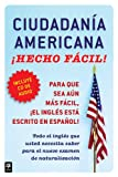 Ciudadania Americana ¡Hecho fácil! con CD (United States Citizenship Test Guide with CD) (Hecho facil) (Spanish Edition)