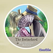 The Swineherd: iDrawTales (       UNABRIDGED) by Hans Christian Andersen Narrated by Noah Lazarus