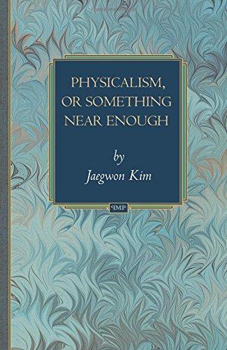 Physicalism, or Something Near Enough (Princeton Monographs in Philosophy)