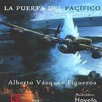 La puerta del Pacífico [The Pacific Door] | Alberto Vázquez Figueroa