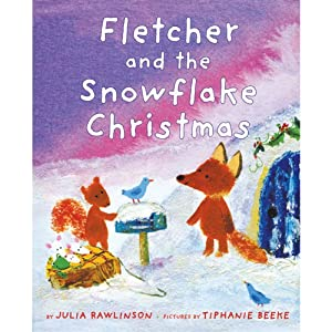 Fletcher and the Snowflake Christmas | [Julia Rawlinson]