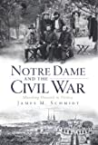 img - for Notre Dame and the Civil War (IN): Marching Onward to Victory book / textbook / text book