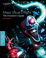 Maya Visual Effects The Innovator's Guide, 2nd Edition Front Cover