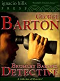 Bromley Barnes, Detective: A Collection of Mysteries (Twelve Bromley Barnes mysteries in one collection!)