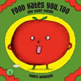 Food Hates You, Too and Other Poems ~ Robert Weinstock