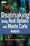 img - for Dealmaking Using Real Options and Monte Carlo Analysis by Razgaitis, Richard 1st edition (2003) Hardcover book / textbook / text book
