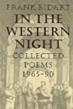 By Frank Bidart In the Western Night: Collected Poems, 1965-1990 (1st First Edition) [Paperback]