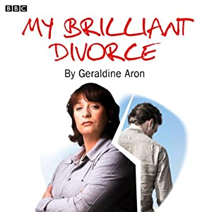 My Brilliant Divorce | [Geraldine Aron]
