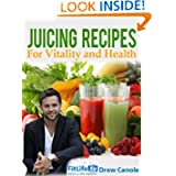 Juicing Recipes From FitlifeTV Star Drew Canole For Vitality and Health