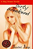 Dirty Weekend (Ring Dreams Novella) 