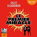 Le premier miracle suivi d'un entretien avec l'auteur Audiobook by Gilles Legardinier Narrated by David Manet