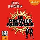 Le premier miracle suivi d'un entretien avec l'auteur | Livre audio Auteur(s) : Gilles Legardinier Narrateur(s) : David Manet