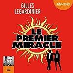 Le premier miracle suivi d'un entretien avec l'auteur | Gilles Legardinier