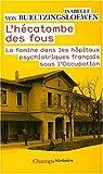 echange, troc Isabelle von Bueltzingsloewen - L'hécatombe des fous : La famine dans les hôpitaux psychiatriques français sous l'Occupation