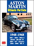 Aston Martin Ultimate Portfolio 1948-1968 (Brooklands Books Road Test Series): A Collection of Articles Detailing the Evolution from the 2-litre to ... Through to the DB5, Made Famous by James Bond R. M. Clarke