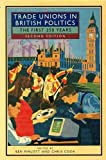 img - for Trade Unions in British Politics: The First 250 Years book / textbook / text book