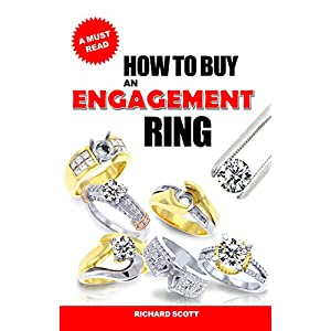How to Buy an Engagement Ring: How to Pick and Choose the Perfect Diamond and Ideal Mounting