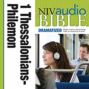 NIV Audio Bible, Dramatized: 1 and 2 Thessalonians, 1 and 2 Timothy, Titus, and Philemon Audiobook