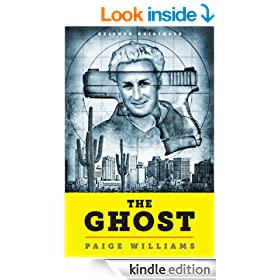 The Ghost: How a California Golden Boy Became America's Most Unlikely-and Elusive-Fugitive (Kindle Single)